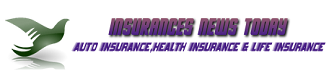 Insurances News Today | Auto Insurance | Health Insurance | Life Insurance