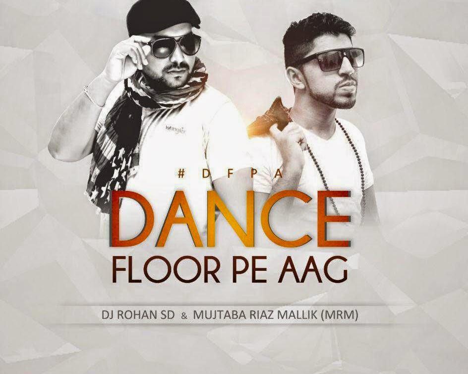 Dance Floor Pe Aag –DJ Rohan SD & MRM (2014) Full Album
