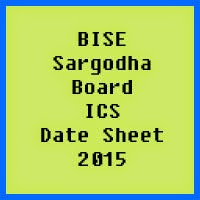 Sargodha Board ICS Date Sheet 2016, Part 1 and Part 2