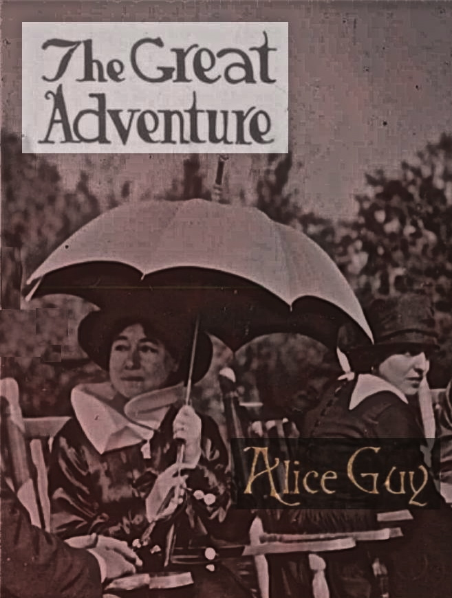 Great Adventure Alice Guy Blache