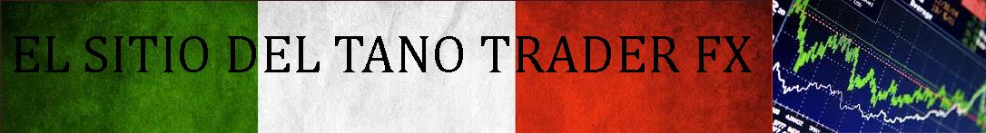 EL BLOG DEL TANO TRADER FX