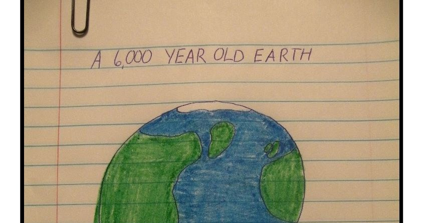 lawyer mom  is the earth only 6 000 years old