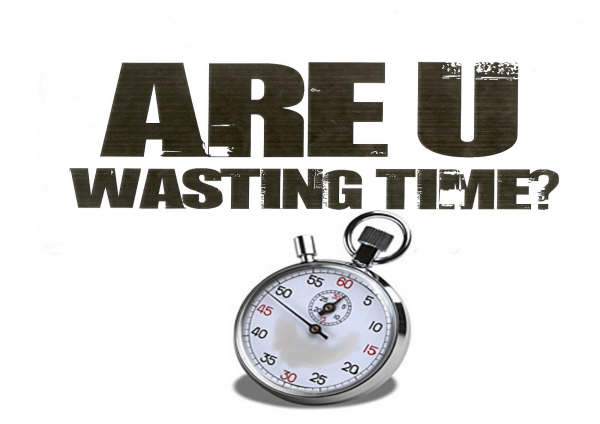 don t waste your time