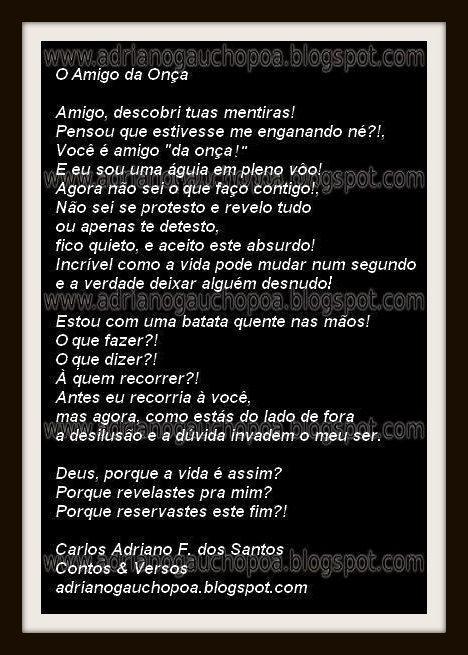 http://www.adrianogauchopoa.blogspot.com.br/2012/06/o-amigo-da-onca-poema-reflexivo.html