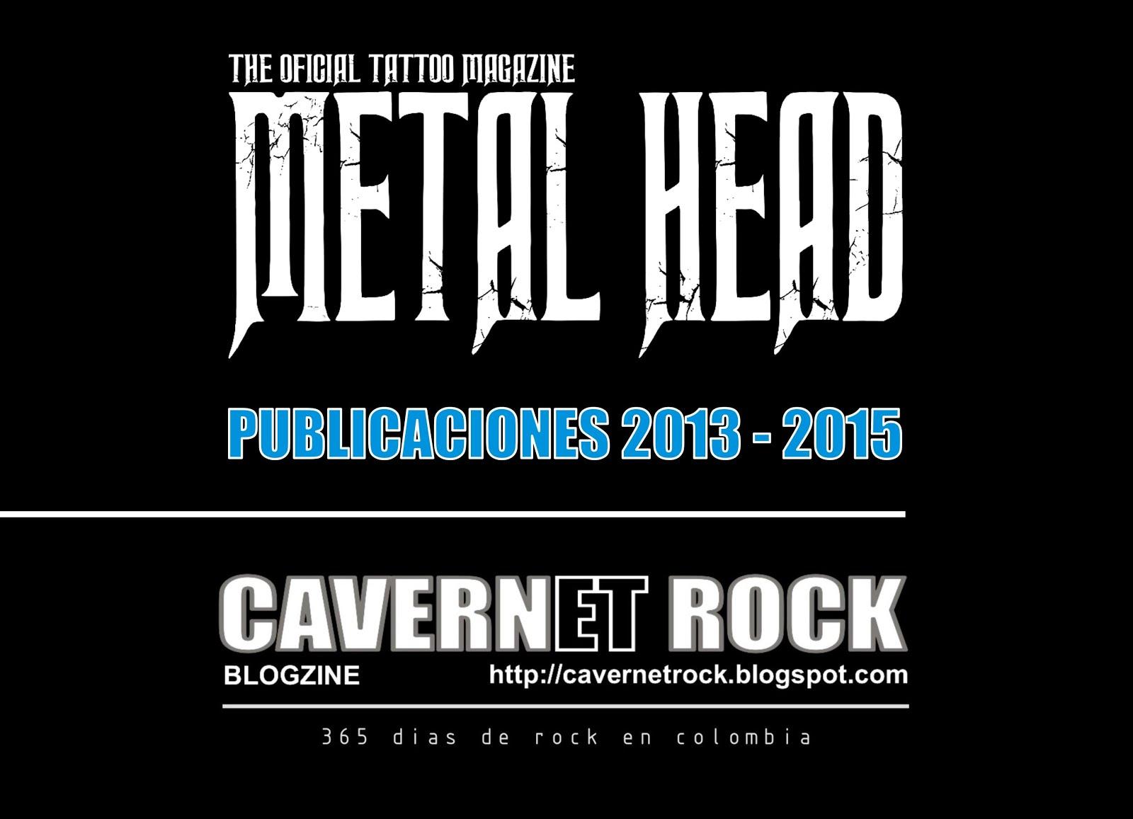 PUBLICACIONES CAVERNET ROCK EN METAL HEAD . 2013-2015