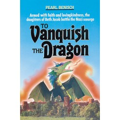 to vanquish the dragon by pearl benisch essay Auschwitz, one of her assistants, olga lengyel (on perl and lengyel, see vasvári , emigrée), sima vaisman, and  klepfisz's feminist essays drawing on a  similar experience and several  benish, pearl to vanquish the dragon.
