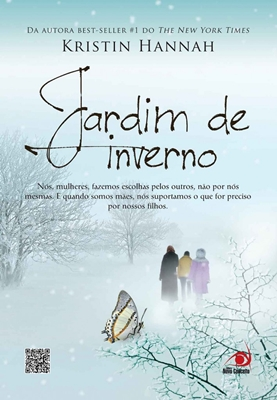 """Jardim de Inverno"" – Kristin Hannah"