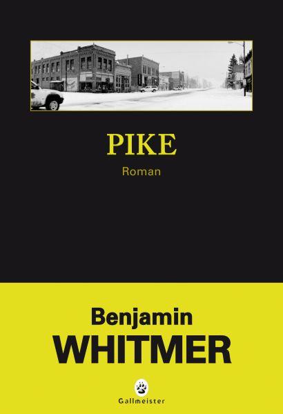 pike_benjamin_whitmer_gallmeister.jpg