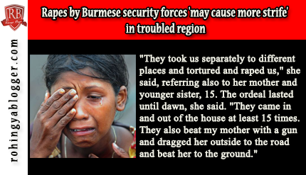 Rapes by Burmese security forces 'may cause more strife' in troubled region ~ Rohingya Blogger