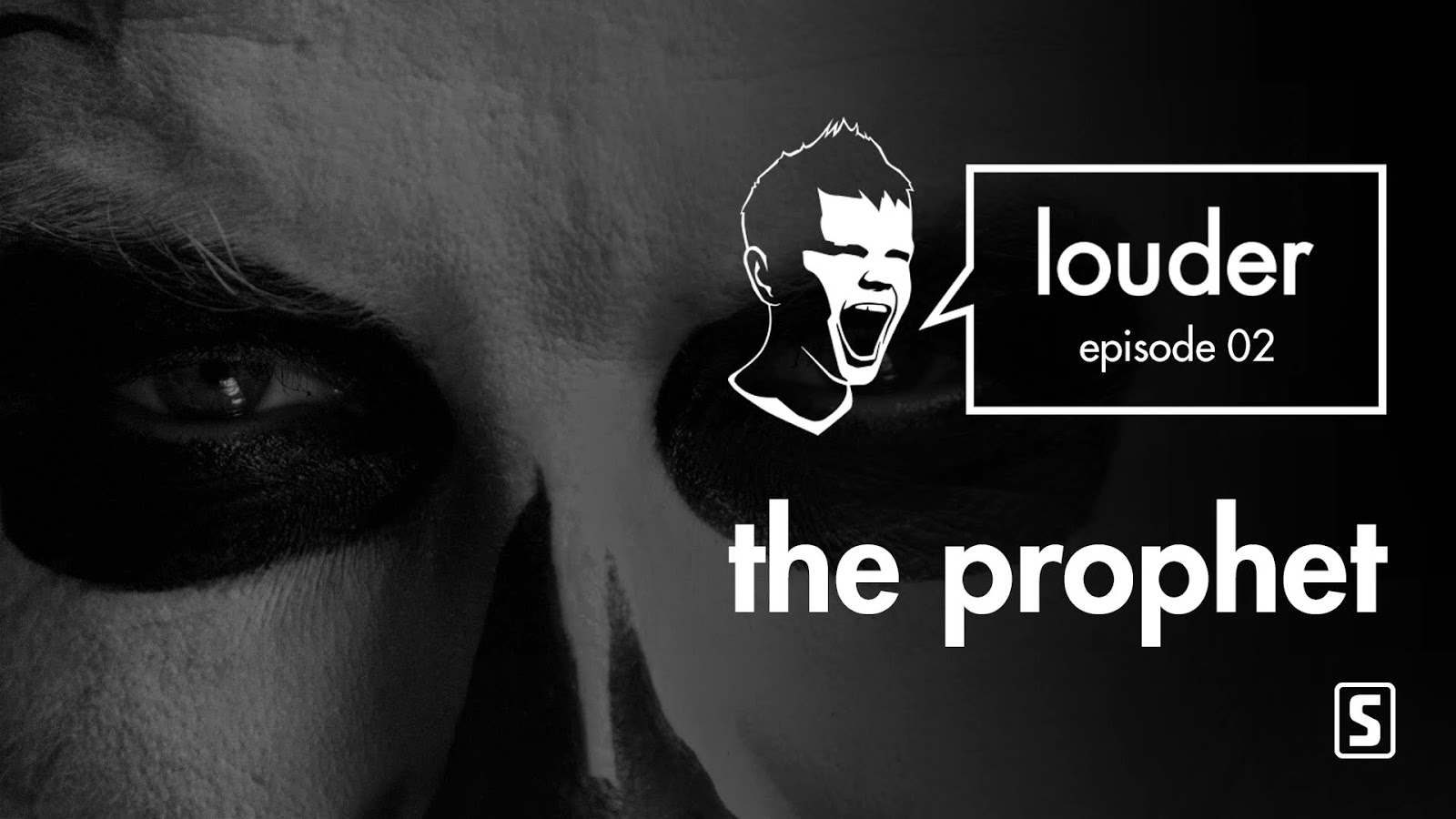 LOUDER - Episode 02 by The Prophet Thumbnail