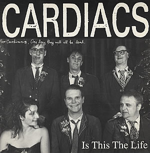 CARDIACS - Is this the life