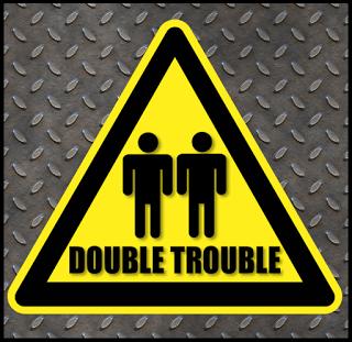 Double Trouble - Sat June 11th