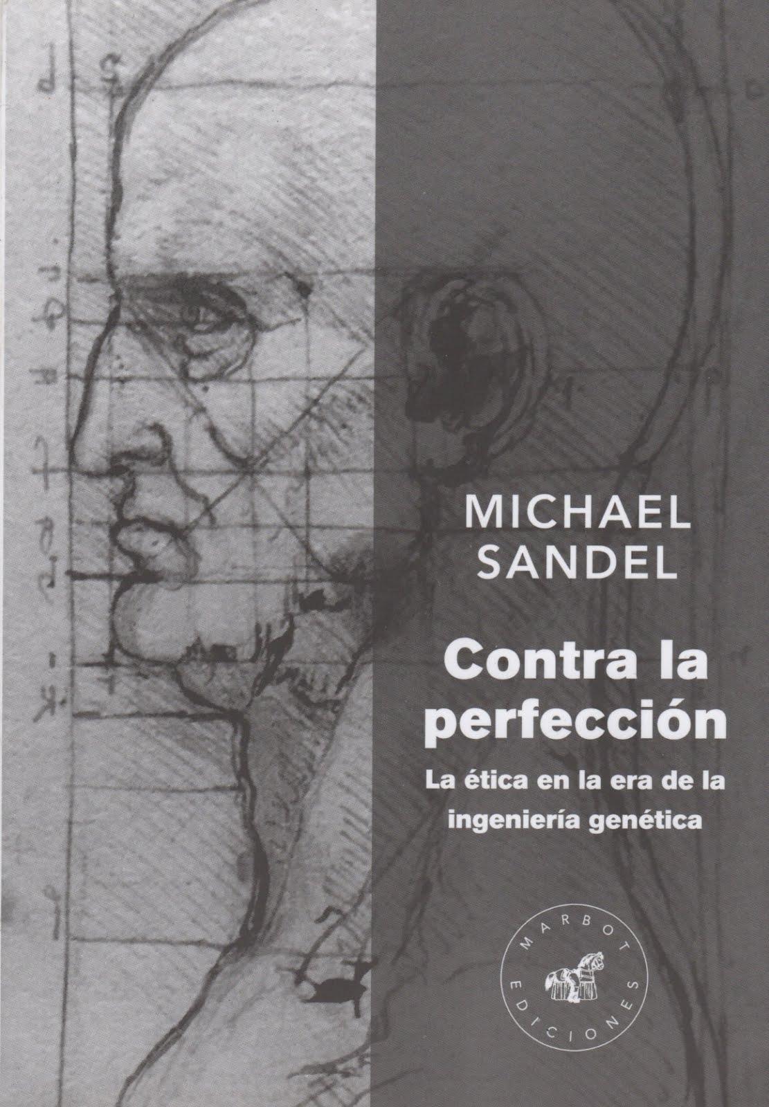 Michael Sandel (Contra la perfección) La ética en la era de la ingeniería genética.