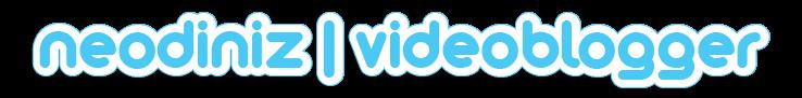 neodiniz | videoblogger