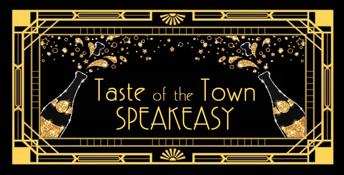 TASTE OF THE TOWN SPEAKEASY