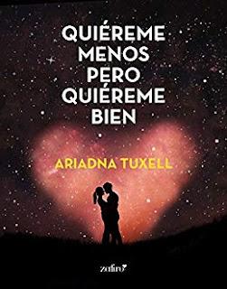 Quiereme menos pero quiereme bien- Ariadna Tuxell