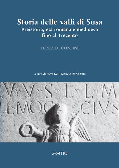 Al Centro Studi Piemontesi Storia delle valli di Susa