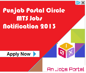 Punjab Postal Circle MTS Jobs Notification 2013 For Multi Tasking Staff Recruitment
