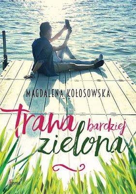 Magdalena Kołosowska - Trawa bardziej zielona