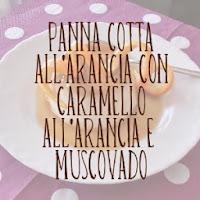 http://pane-e-marmellata.blogspot.it/2012/04/panna-cotta-allarancia-con-caramello.html