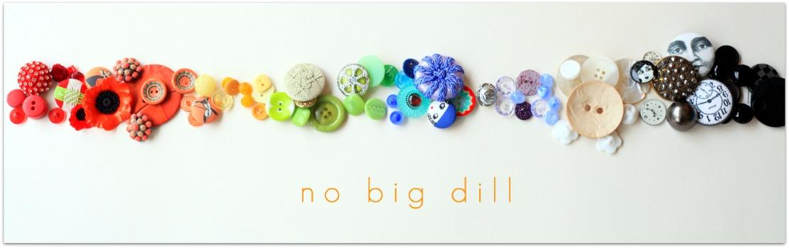 no big dill