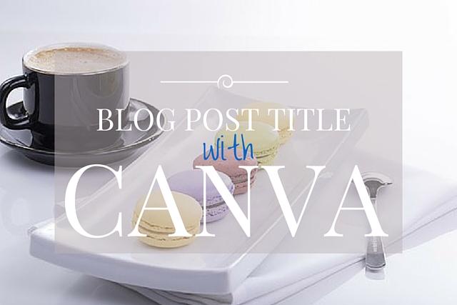 tutorial-membuat-blog-post-title-dengan-canva