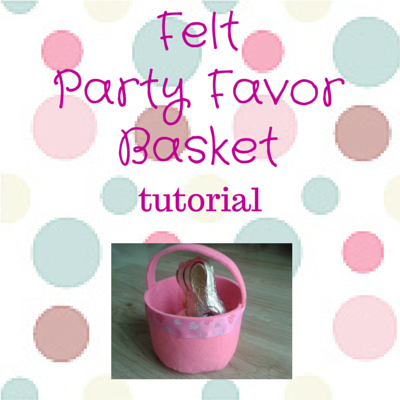 DIY felt party favor basket tutorial
