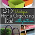 20 Unique Home Organizing Ideas with Pictures