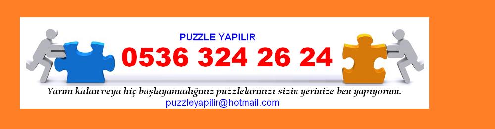 PUZZLE YAPILIR 0536 puzzle YAPTIRMA YAPTIRMAK istanbul ankara izmir antalya bursa trabzon YAPMA