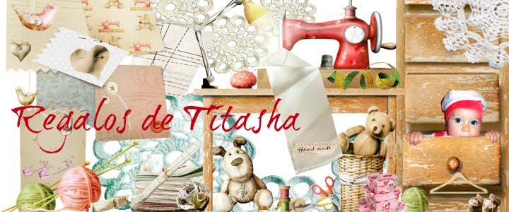 Regalos de Titasha