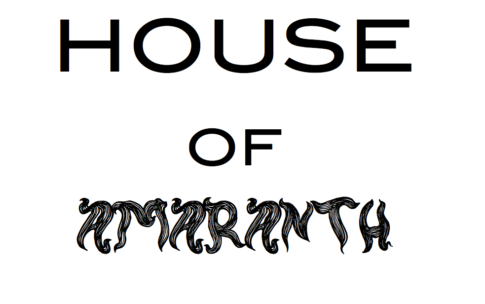 HOUSE OF AMARANTH