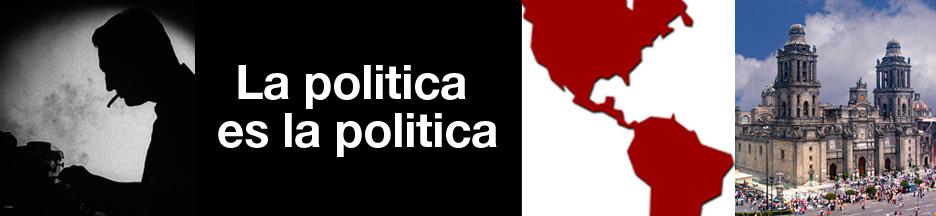 La politica es la politica