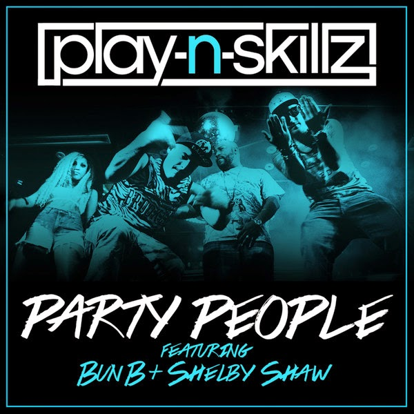 Play-N-Skillz - Party People (feat. Bun B & Shelby Shaw) - Single  Cover