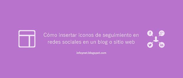 Cómo insertar iconos de seguimiento en redes sociales en un blog o sitio web