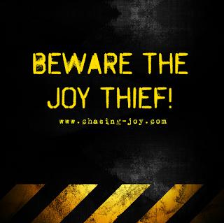 Beware the Joy Thief