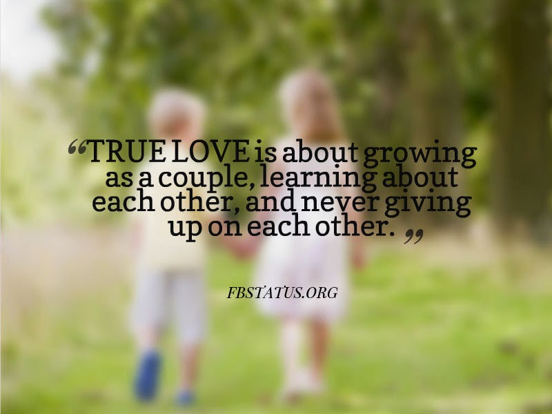 TRUE LOVE is about growing as a couple--Love Quotes