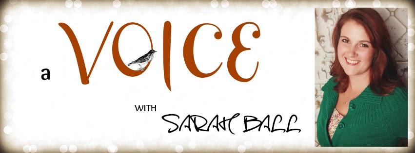 a Voice with Sarah Ball