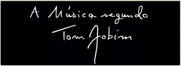 A música segundo Tom Jobim (2011)