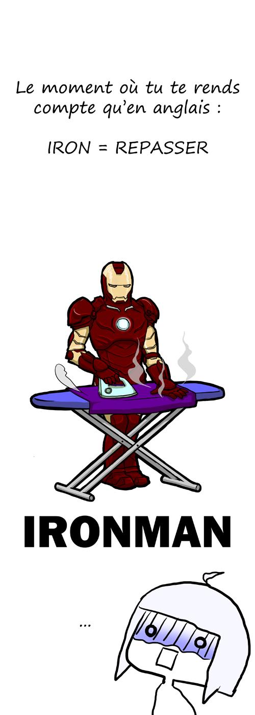 Ironman en anglais signifie l'homme qui passe le fer à repasser