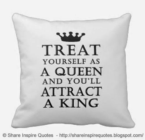 King And Queen Quotes Pinterest Treat Yourself as a Queen And