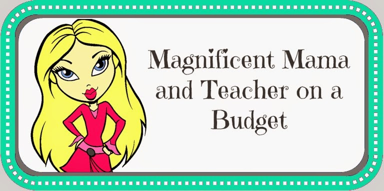Magnificent Mama and Teacher on a Budget
