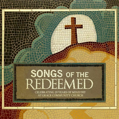 Grace Community Church Songs of the Redeemed 2013