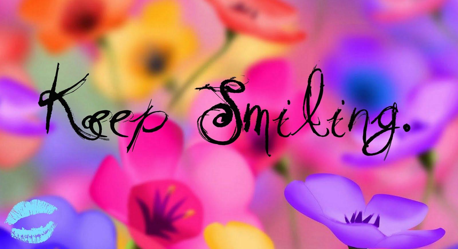 Keep Smiling ♥
