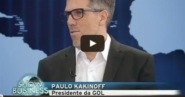 Entrevista com presidente da Gol Paulo Kakinoff no programa Show Business