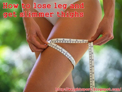 How to lose leg and get slimmer thighs