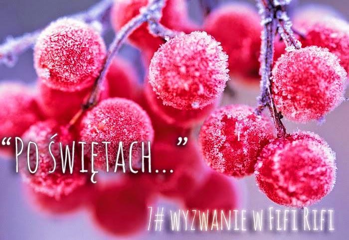 http://fifi-rifi.blogspot.com/2015/01/wyzwanie-siodme-po-swietach.html#more