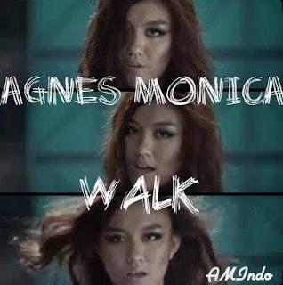 agnes+monica+walk Lirik Lagu: Agnes Monica   Walk