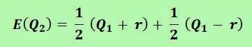 E(Q2) = 1/2 (Q1 + r) + 1/2 (Q1 - r)