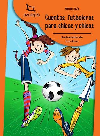 Cuentos futboleros para chicas y chicos