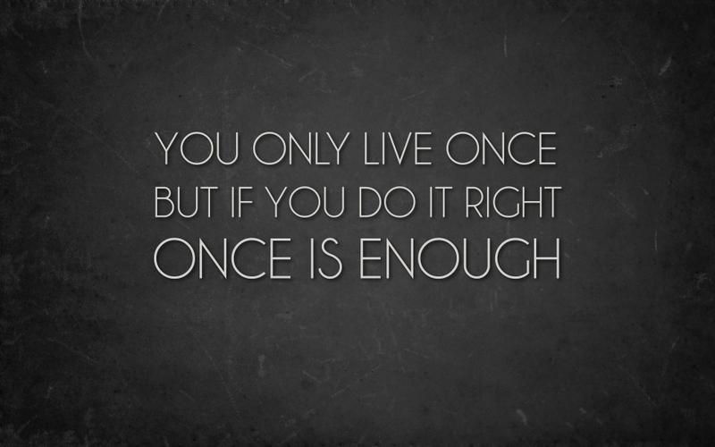 Livet er skjørt, lev det mens du kan!